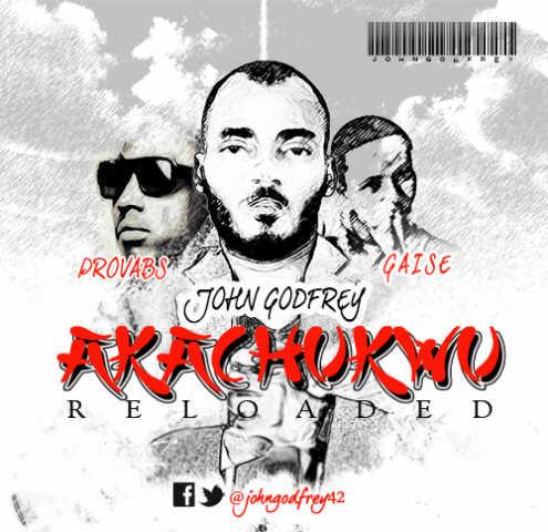 AKACHUKWU-John-Godfrey-ft-Provabs-Gaise