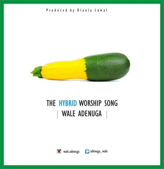 wale-adenuga-the-hybrid-worship-song